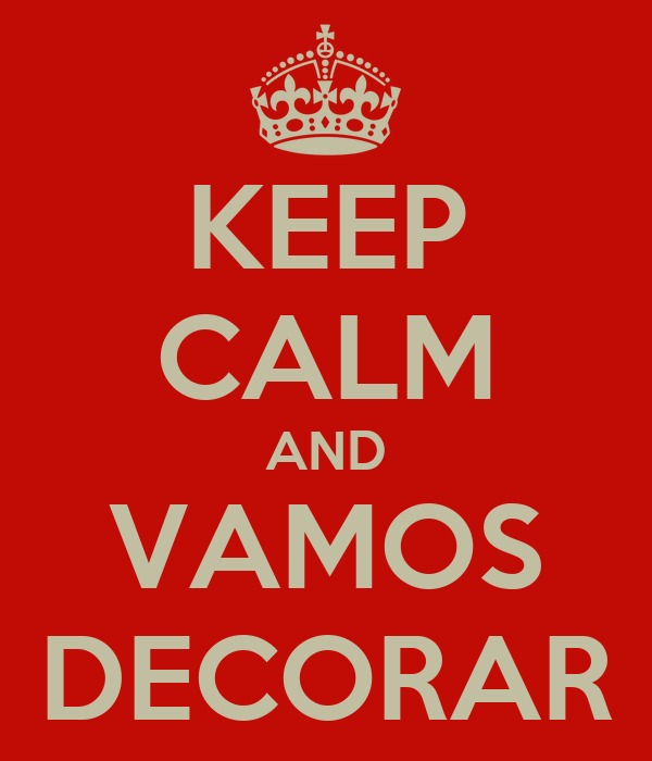 KEEP CALM AND VAMOS DECORAR