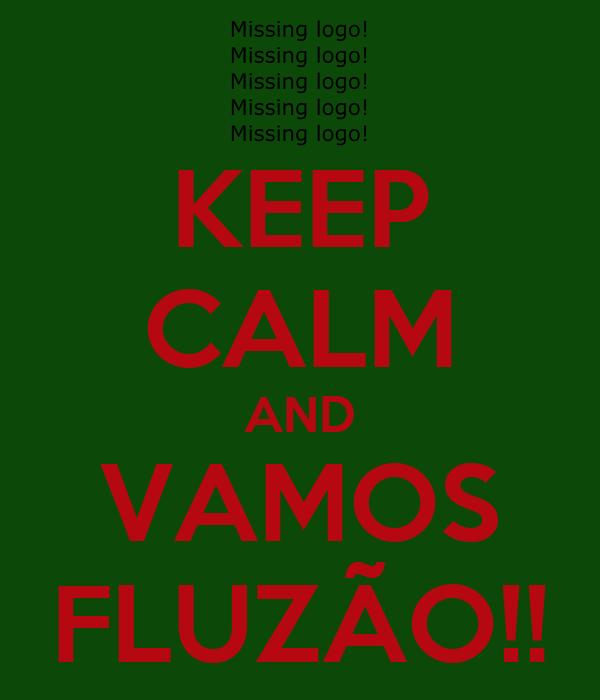 KEEP CALM AND VAMOS FLUZÃO!!