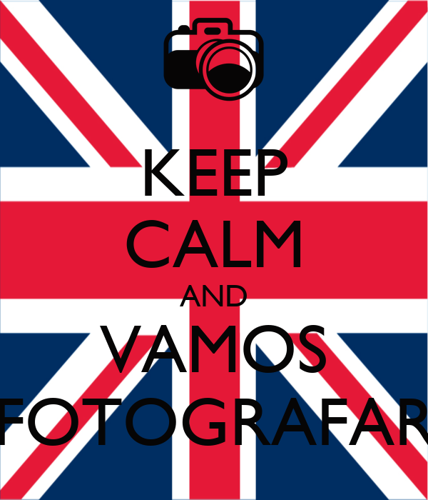 KEEP CALM AND VAMOS FOTOGRAFAR