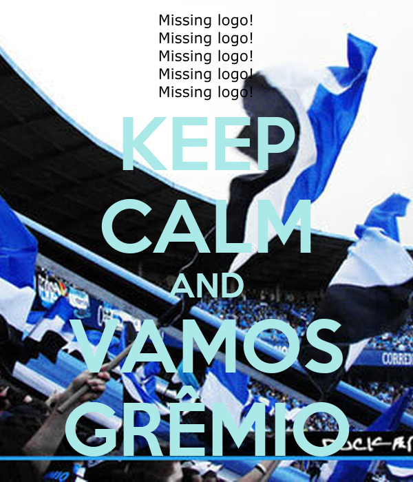 KEEP CALM AND VAMOS GRÊMIO