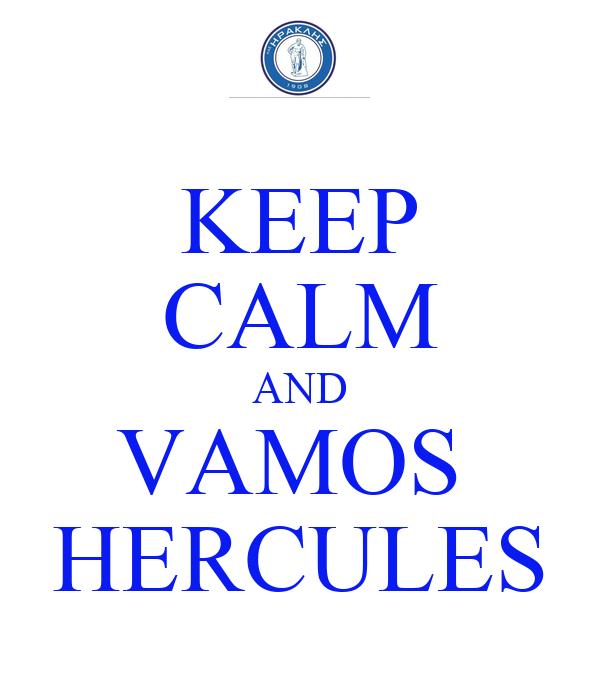 KEEP CALM AND VAMOS  HERCULES