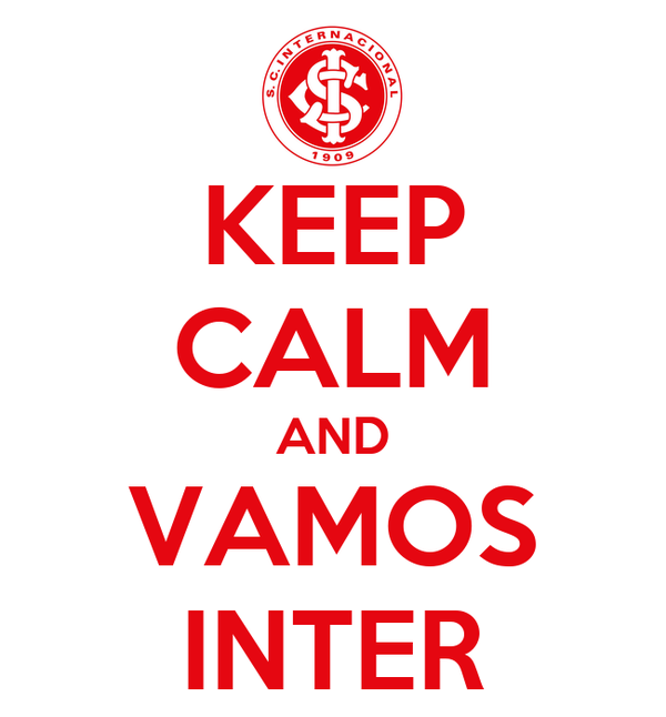 KEEP CALM AND VAMOS INTER