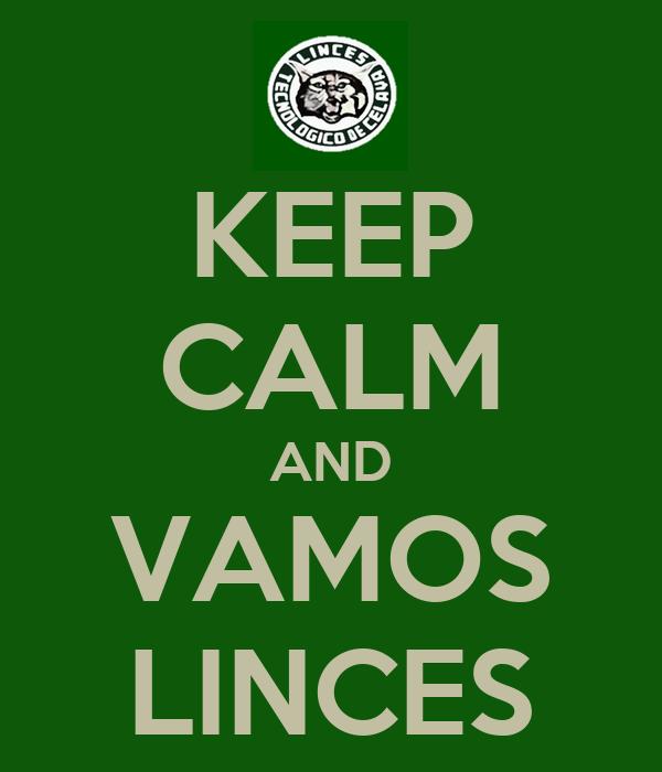 KEEP CALM AND VAMOS LINCES