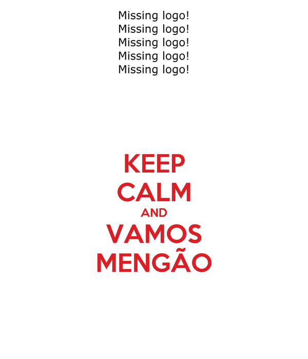KEEP CALM AND VAMOS MENGÃO