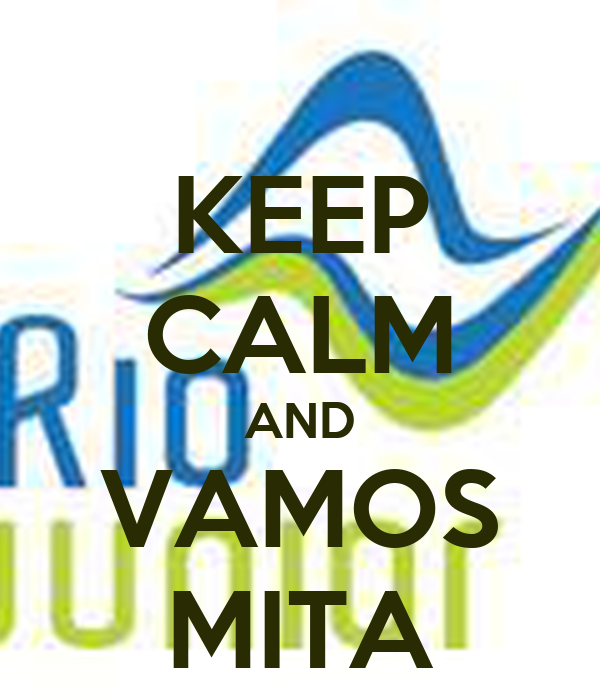 KEEP CALM AND VAMOS MITA