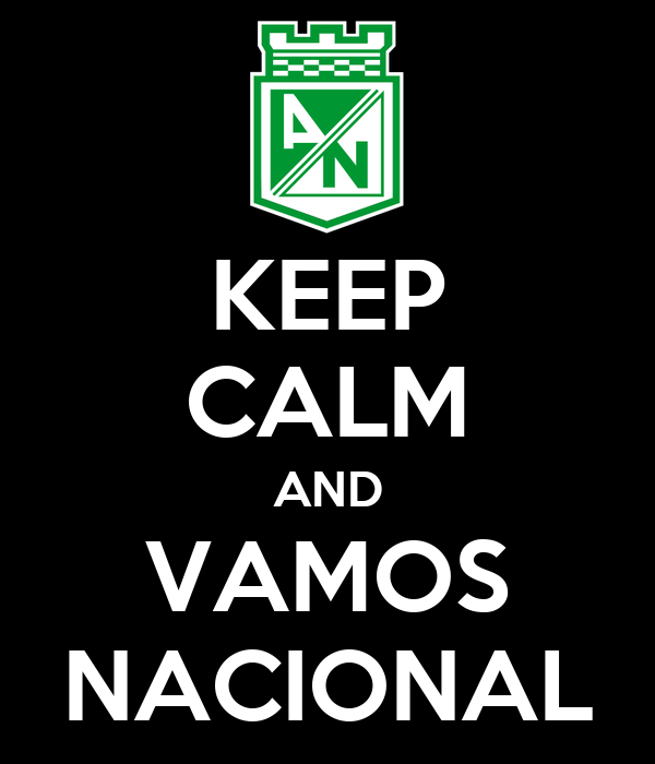 KEEP CALM AND VAMOS NACIONAL