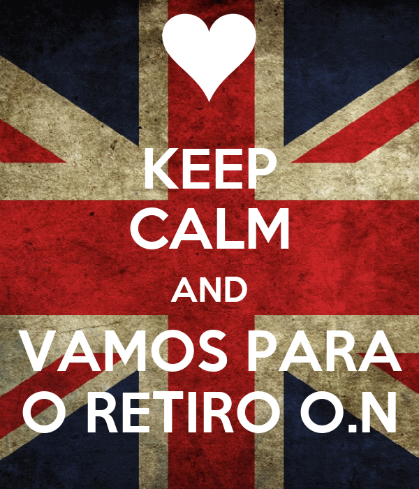 KEEP CALM AND VAMOS PARA O RETIRO O.N