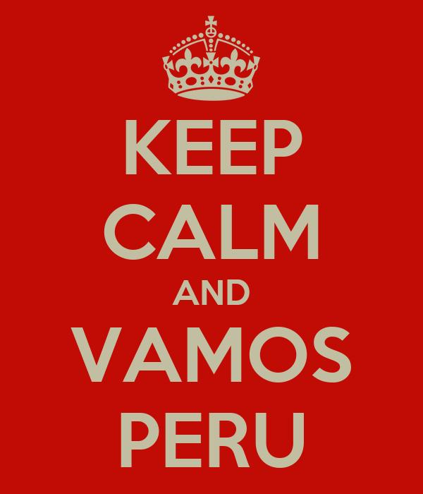 KEEP CALM AND VAMOS PERU