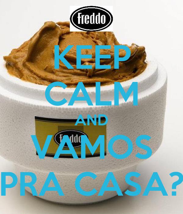 KEEP CALM AND VAMOS PRA CASA?