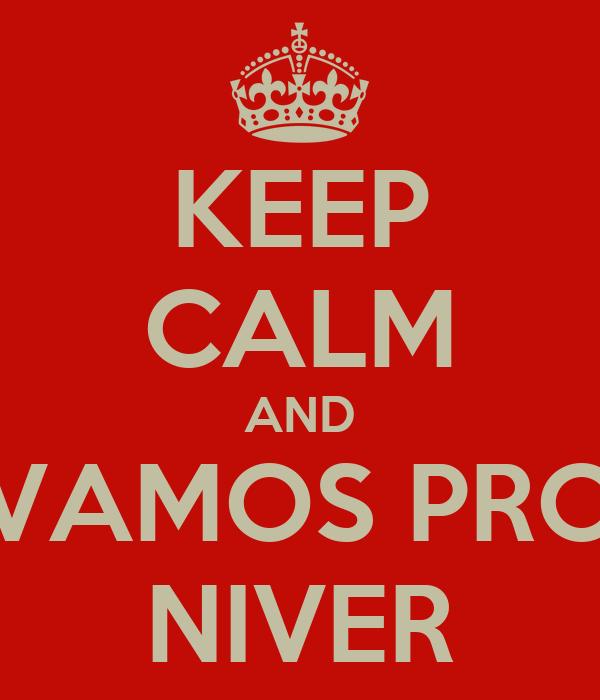 KEEP CALM AND VAMOS PRO NIVER