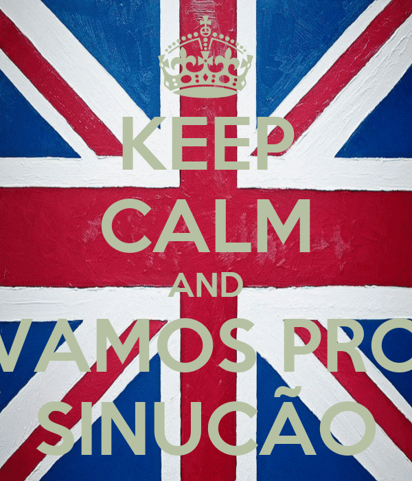 KEEP CALM AND VAMOS PRO SINUCÃO