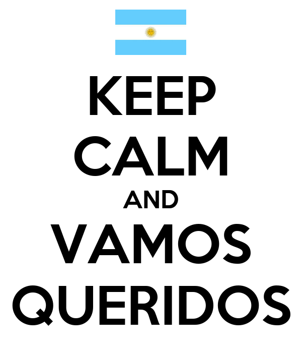 KEEP CALM AND VAMOS QUERIDOS