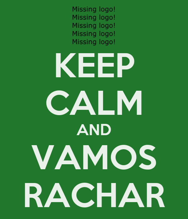 KEEP CALM AND VAMOS RACHAR