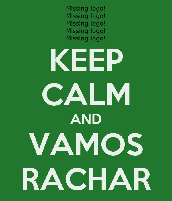 KEEP CALM AND VAMOS RACHAR