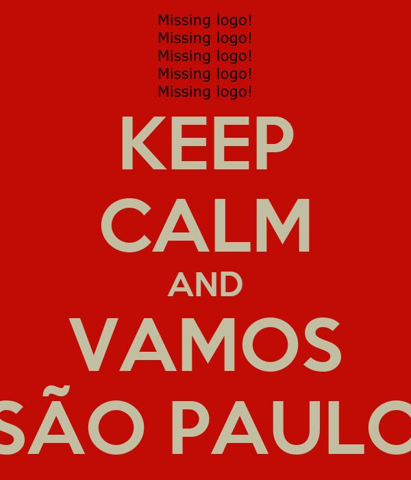 KEEP CALM AND VAMOS SÃO PAULO