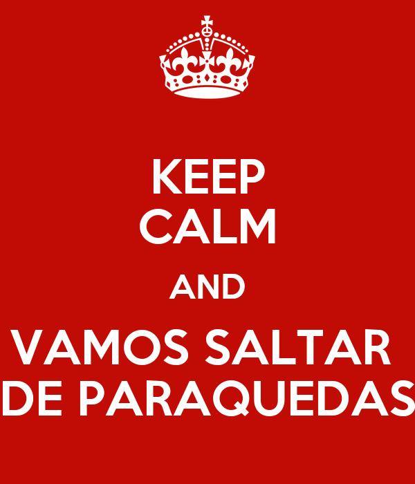 KEEP CALM AND VAMOS SALTAR  DE PARAQUEDAS