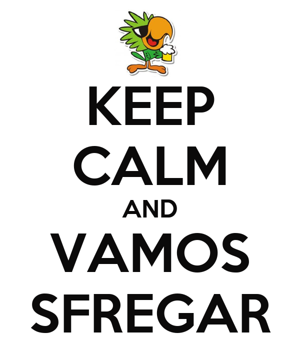 KEEP CALM AND VAMOS SFREGAR