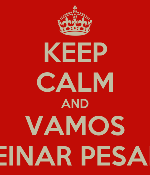 KEEP CALM AND VAMOS TREINAR PESADO