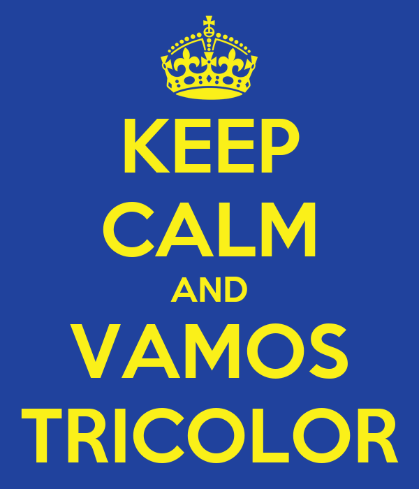 KEEP CALM AND VAMOS TRICOLOR