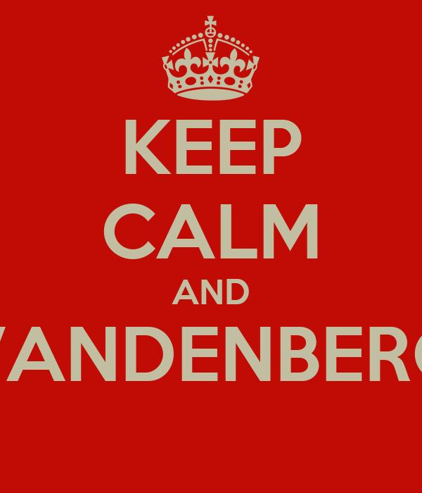 KEEP CALM AND VANDENBERG