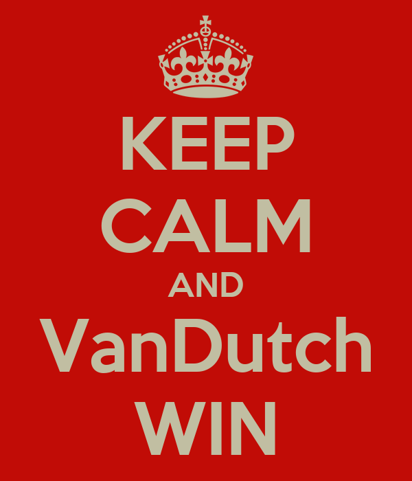 KEEP CALM AND VanDutch WIN