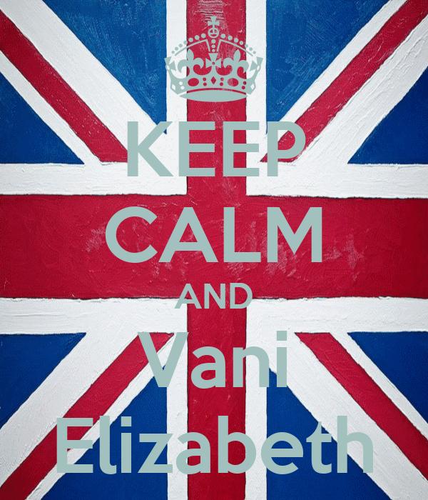 KEEP CALM AND Vani Elizabeth