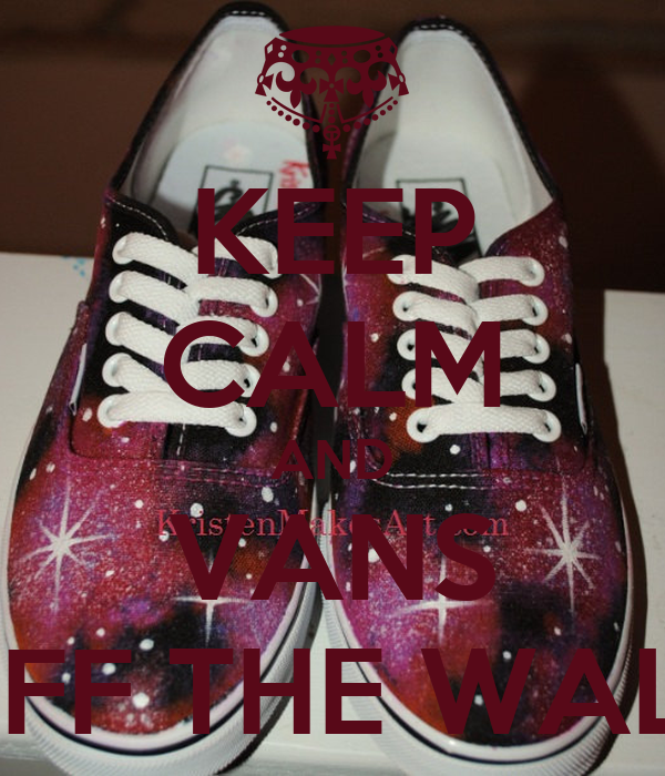 KEEP CALM AND VANS OFF THE WALL