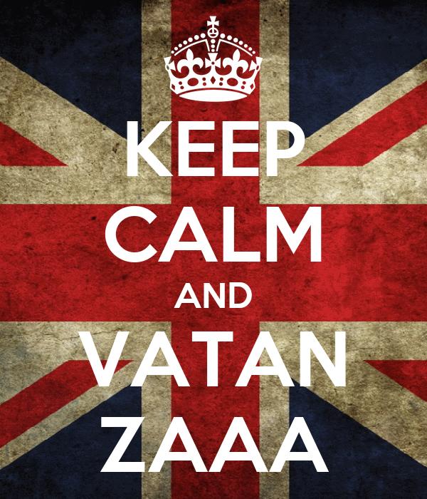 KEEP CALM AND VATAN ZAAA