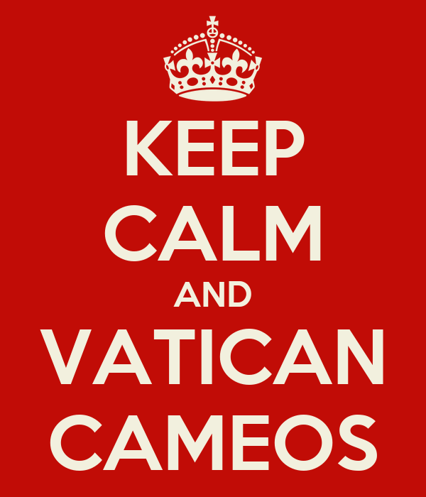 KEEP CALM AND VATICAN CAMEOS