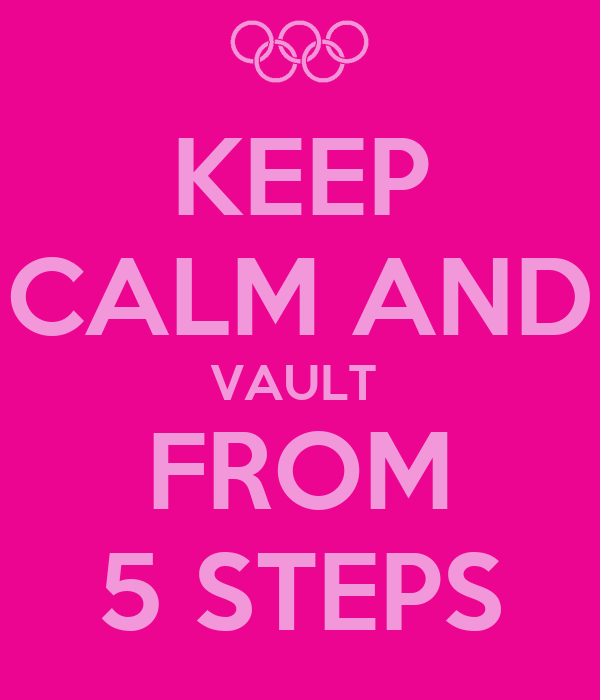 KEEP CALM AND VAULT  FROM 5 STEPS