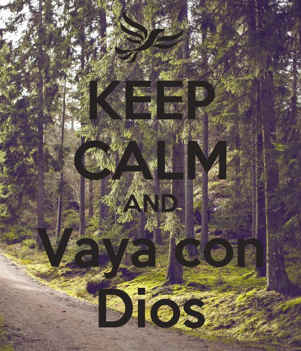 KEEP CALM AND Vaya con Dios