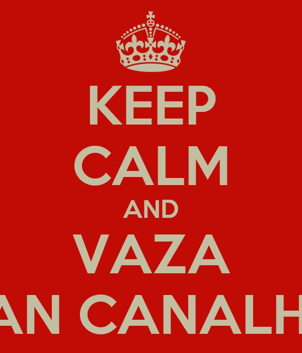 KEEP CALM AND VAZA RENNAN CANALHEIROS