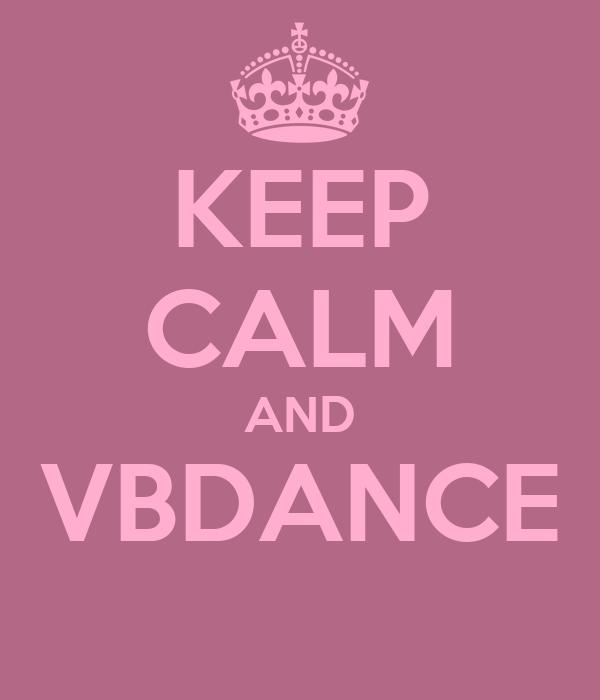 KEEP CALM AND VBDANCE