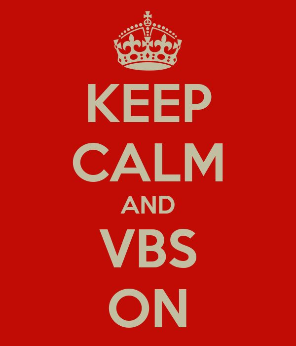KEEP CALM AND VBS ON