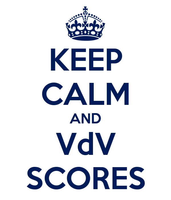 KEEP CALM AND VdV SCORES