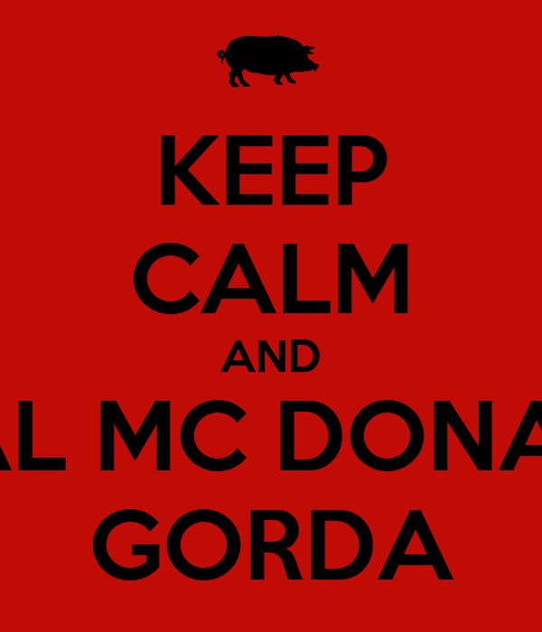 KEEP CALM AND VE AL MC DONALDS GORDA
