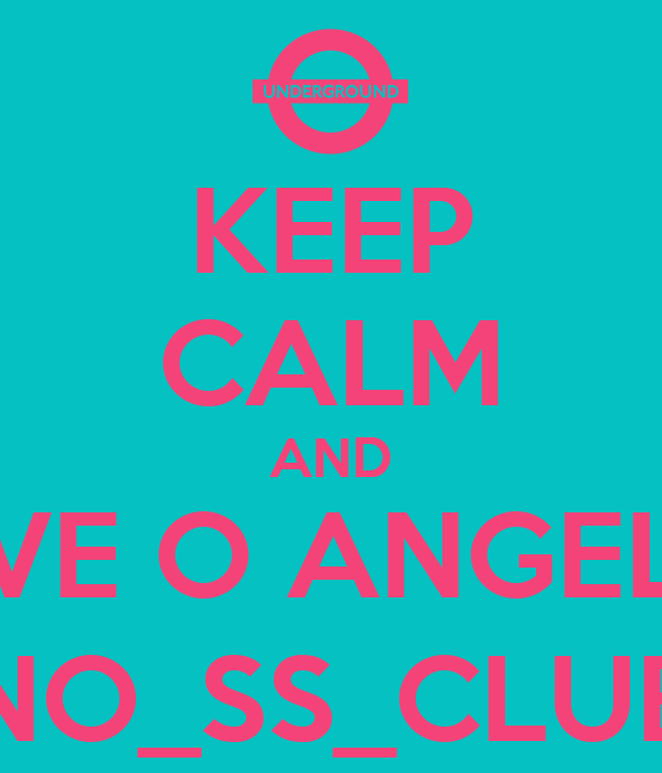 KEEP CALM AND VE O ANGEL NO_SS_CLUB