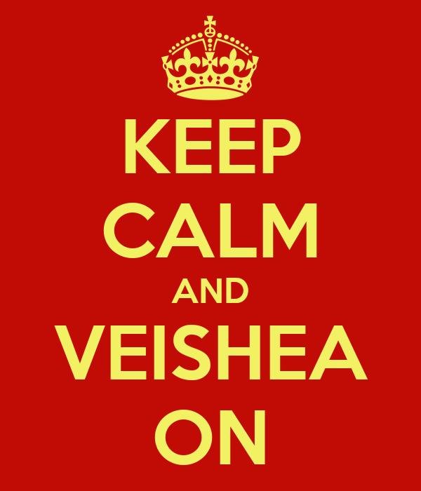KEEP CALM AND VEISHEA ON