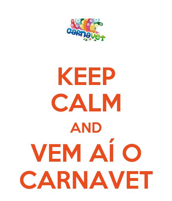 KEEP CALM AND VEM AÍ O CARNAVET