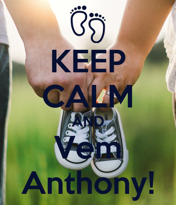 KEEP CALM AND Vem Anthony!