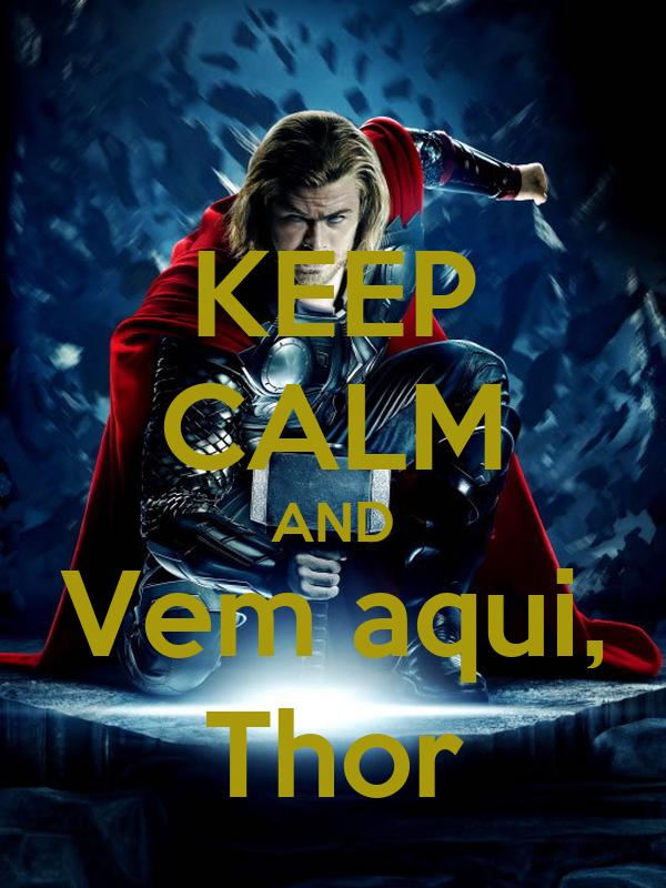 KEEP CALM AND Vem aqui, Thor