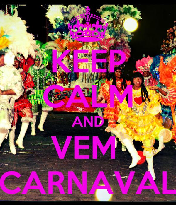 KEEP CALM AND VEM  CARNAVAL