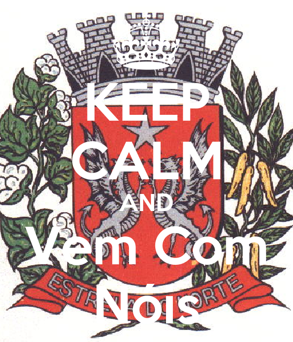 KEEP CALM AND Vem Com Nóis