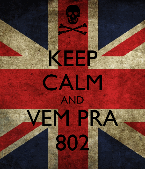 KEEP CALM AND VEM PRA 802