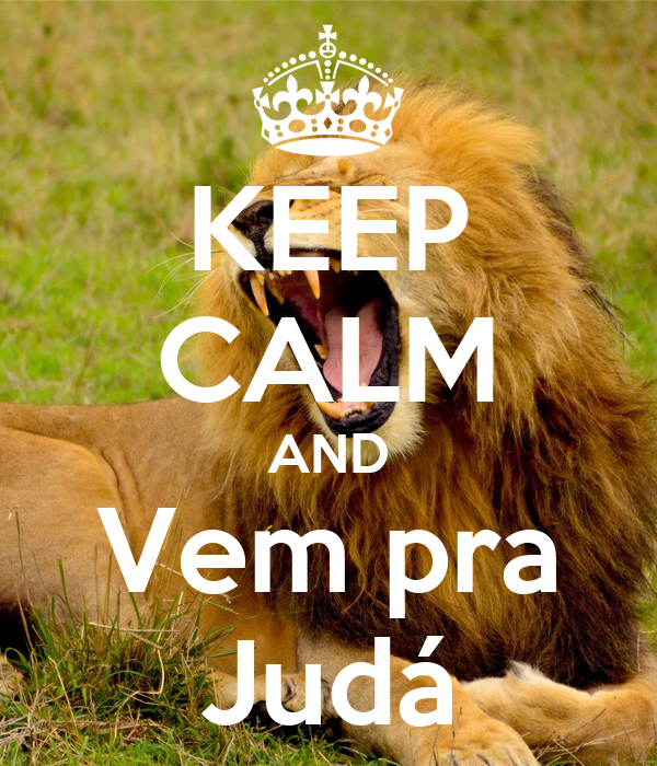 KEEP CALM AND Vem pra Judá