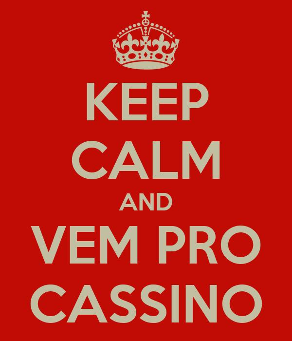 KEEP CALM AND VEM PRO CASSINO