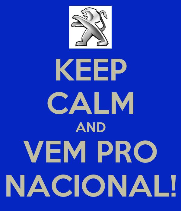 KEEP CALM AND VEM PRO NACIONAL!