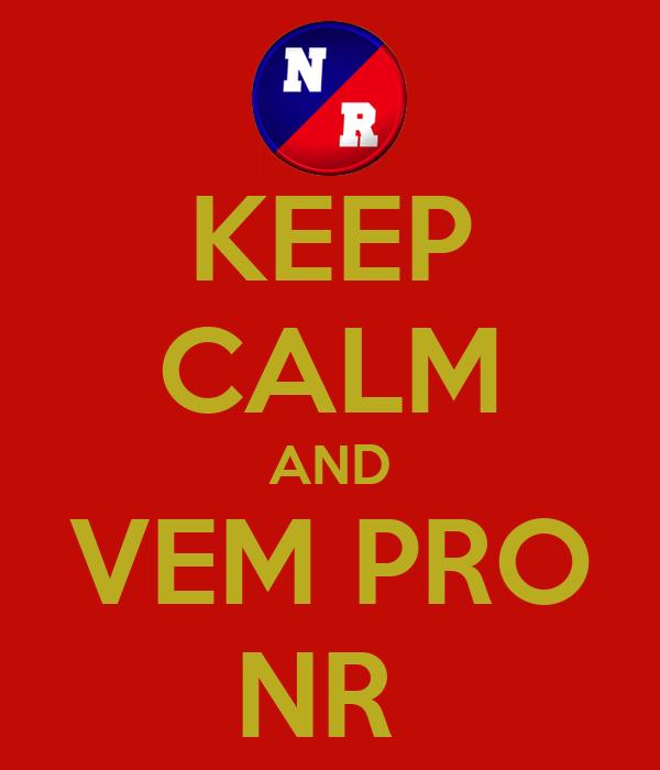 KEEP CALM AND VEM PRO NR