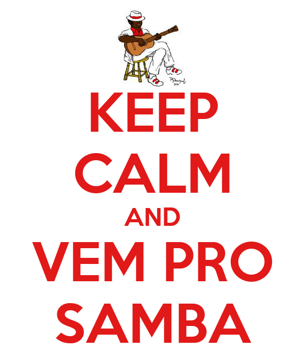 KEEP CALM AND VEM PRO SAMBA