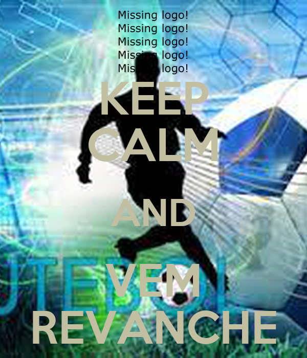 KEEP CALM AND VEM REVANCHE